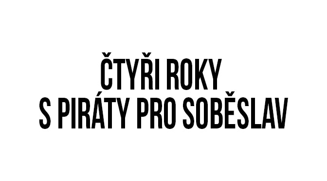 Čtyři roky s Piráty pro Soběslav